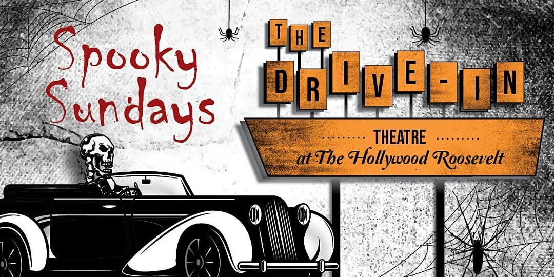Spooky Sundays at The Hollywood Roosevelt Drive-In