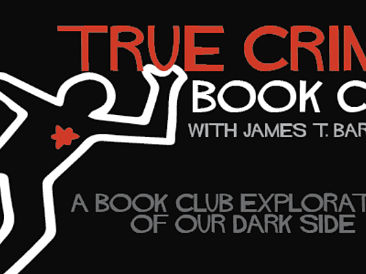 Main image for event titled True Crime Book Club with James T. Bartlett: by the Last Bookstore