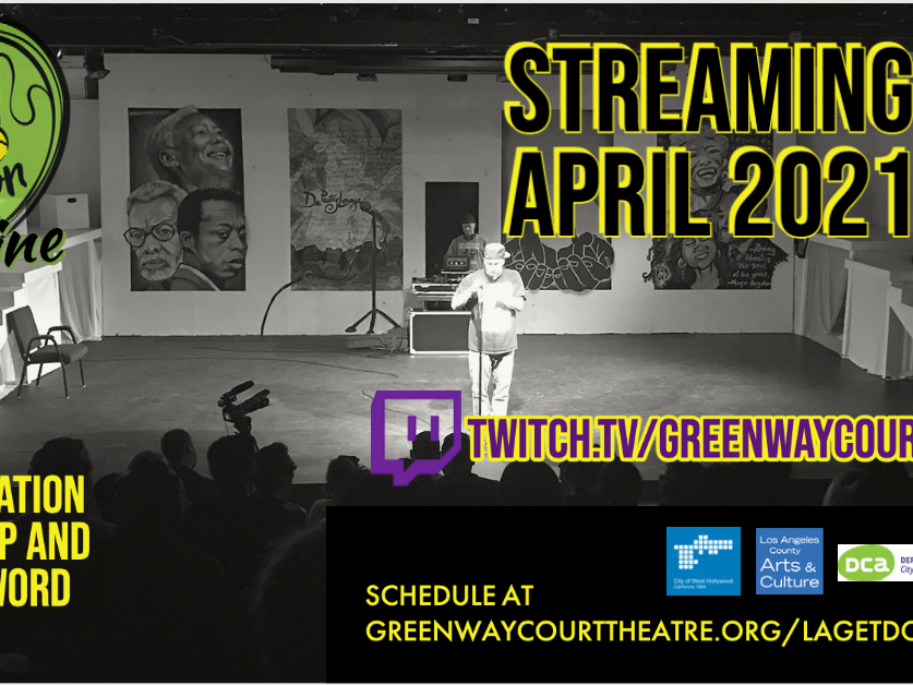 "Image of a man on stage. Top left ""LA Get Down Online"" logo. Text: Streaming Live April 2021. A celebration of hip hop and spoken word. Twitch.tv/GreenwayCourtTheatre"