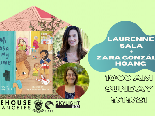 Main image for event titled TREEHOUSE and the LA Public Library Present: Laurenne Sala and Zara González Hoang, creators of MI CASA IS MY HOME!: by Skylight Books