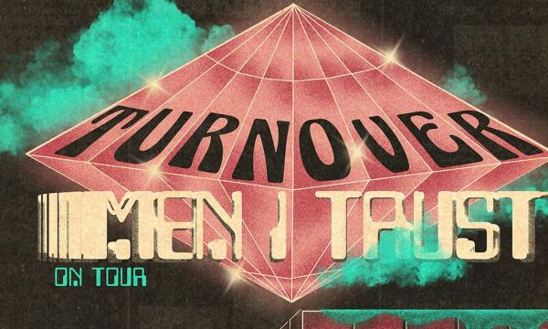 Main image for event titled TURNOVER and Men I Trust