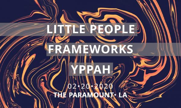 Main image for event titled Little People, Frameworks, Yppah
