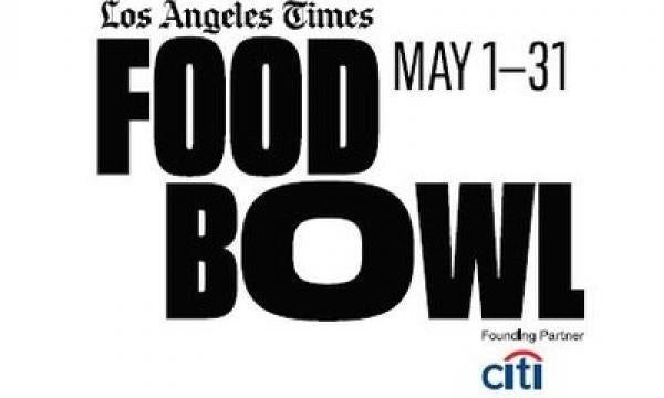 The Los Angeles Times Food Bowl, May 1st-31st. Opening Night: April 30th.