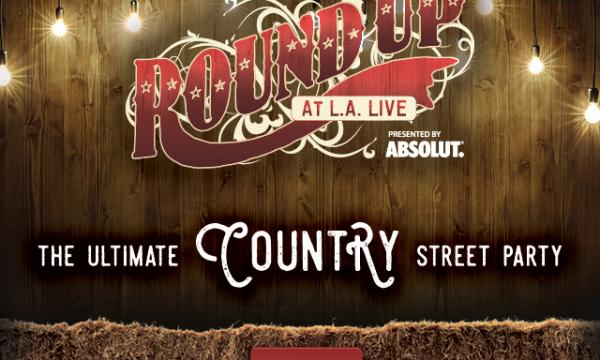 Round Up at L.A. LIVE Presented by Absolut | May 31 6:00 PM to Late Night