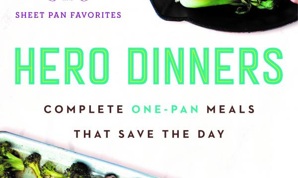 Hero Dinners: Complete One-Pan Meals that Save the Day