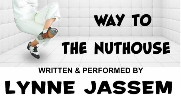 Lynne Jassem stars in Tapping My Way to the Nuthouse