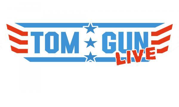 Tom Gun LIVE