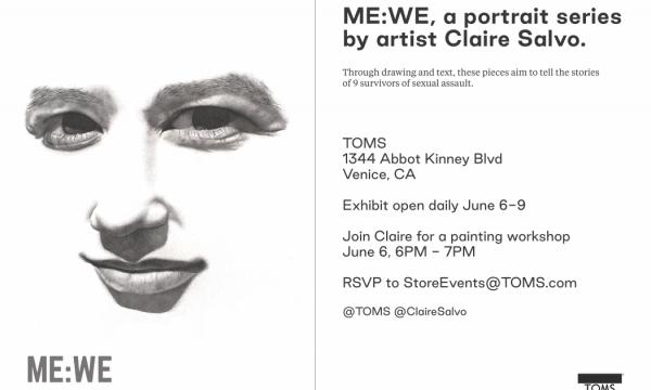 ME:WE portrait series, June 6-9 at TOMS 1344 Abbot Kinney, Venice CA