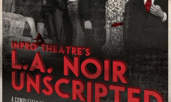 """Impro Theatre's """"L.A. Noir UnScripted"""""""