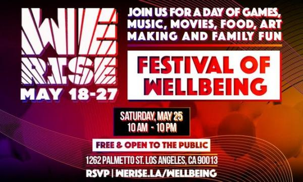 WE RISE Festival of Wellbeing May 25 10am-10pm