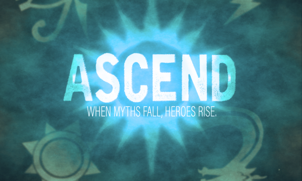 ASCEND: When Myths Fall, Heroes Rise