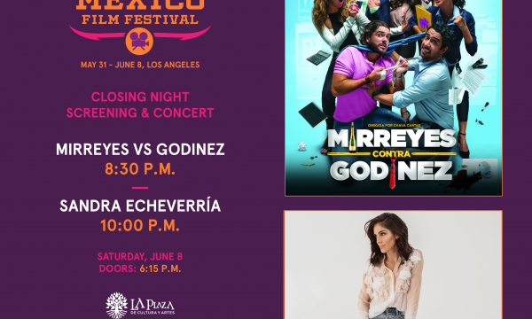 Hola Mexico Film Festival - Closing Night + Mirreyes vs Godinez + Sandra Echeverria concert
