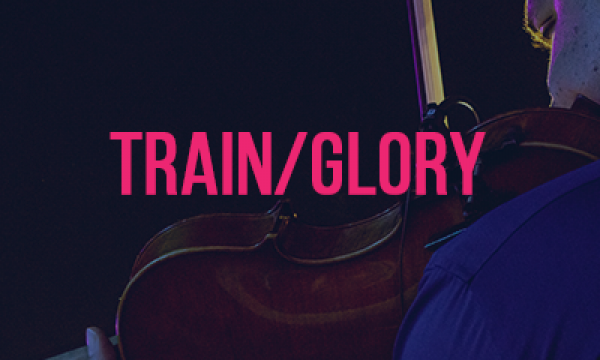 TRAIN/GLORY