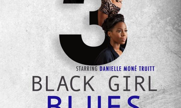 3 Black Girl Blues at the Matrix Theatre July 11th, 18th and 25th