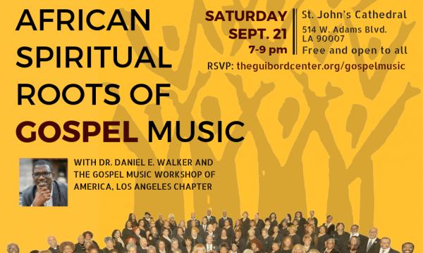 African Spiritual Roots of Gospel Music, Sept 21, 7-9 pm