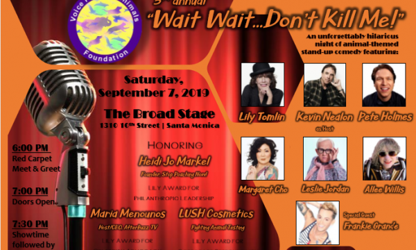 "Voice For the Animals 3rd Annual ""Wait Wait...Don't Kill Me!"" Comedy Gala"