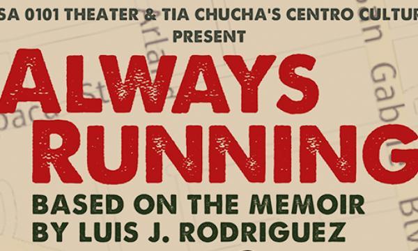 Always Running, Based on the Memoir by Luis J. Rodriguez