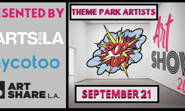 THEME PARK ARTISTS: POP UP ART SHOW!