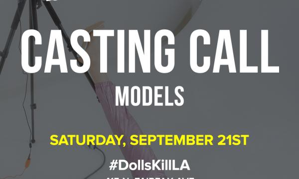 Dolls Kill Open Casting Call