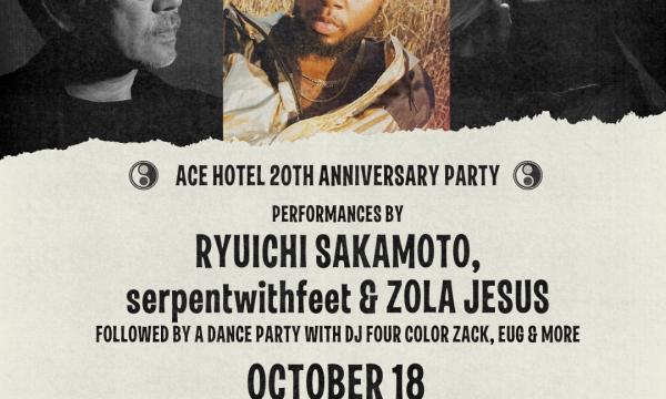 Ace 20 Year Celebration with Ryuichi Sakamoto, serpentwithfeet and Zola Jesus