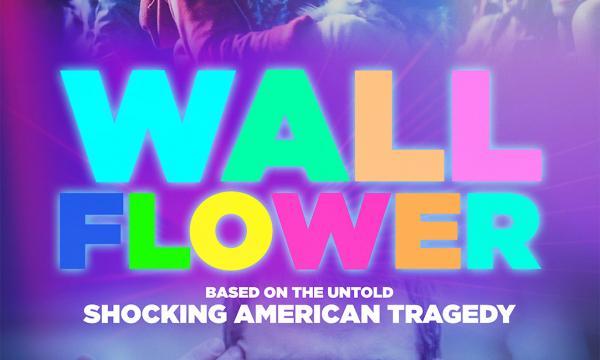 Wallflower: Based on the Untold Shocking American Tragedy