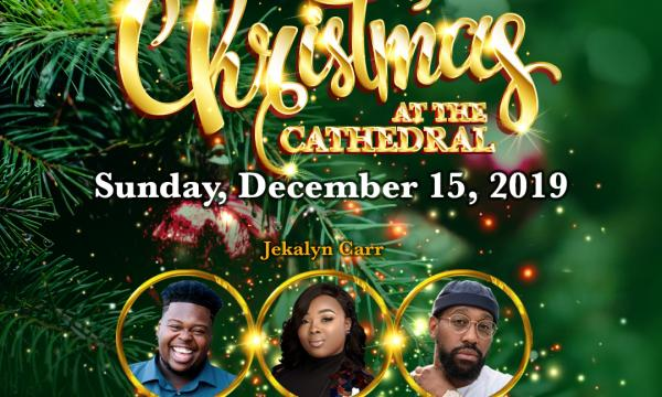 Bishop Charles E. Blake Presents: Christmas at the Cathedral Dec. 15 | 7pm Featured Performances: Melvin Crispell III, PJ Morton& Jekalyn Carr