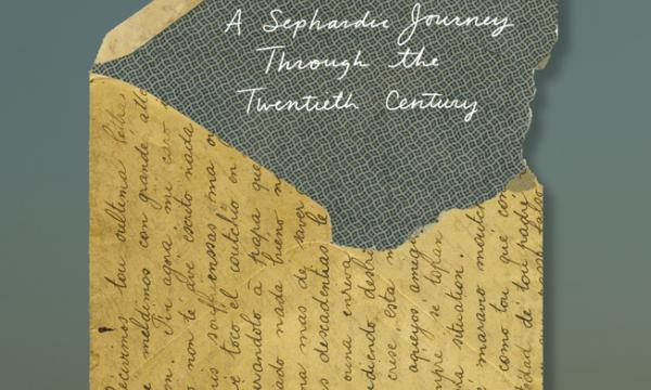 Family Papers: A Sephardic Journey through the Twentieth Century