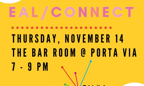 EAL/Connect: Thursday, November 14, The Bar Room @ Porta Via