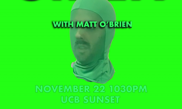 Comedians act out scenes suggested by the audience in front of a green screen and then Matt O'Brien has to edit and finish the video while they do a 10 minute stand up set.  featuring:  Julia Hladkowicz Johnny Pemberton JB Ball Andrew Johnston Steph Tolev