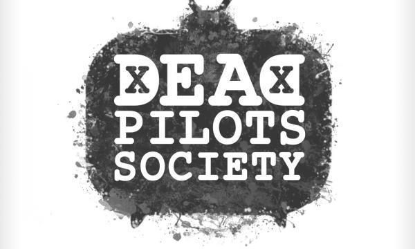 Dead Pilots Society Podcast