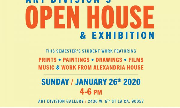 Art Division's Open House & Exhibition Featuring student prints, paintings, drawings, films and music. Sunday January 26th 2020 from 4-6pm