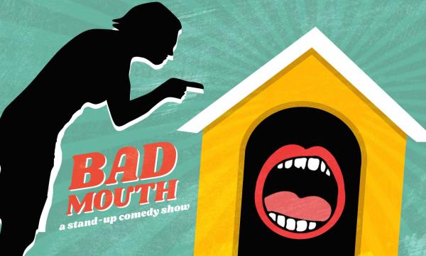 Bad Mouth Comedy Show - Sunday, February 23 at 630pm at Q's