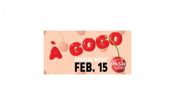 Main image for event titled À GOGO Opening Reception at Mash Gallery
