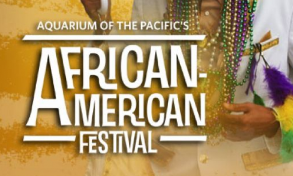 Main image for event titled African American Festival - Aquarium of the Pacific (OPENING DAY)