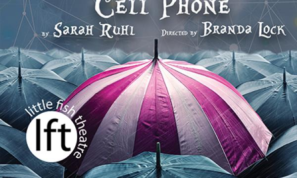 Dead Man's Cell Phone at Little Fish Theatre