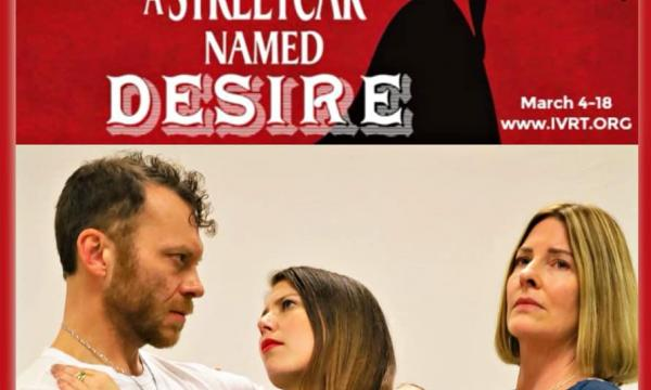 """IVRT's """"A Streetcar Named Desire"""" starts March 4th."""