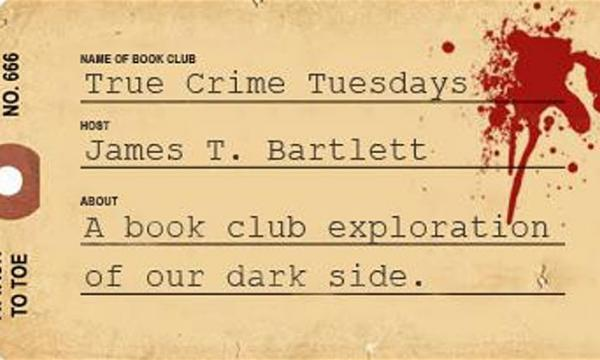 Main image for event titled True Crime Tuesdays with James T. Bartlett