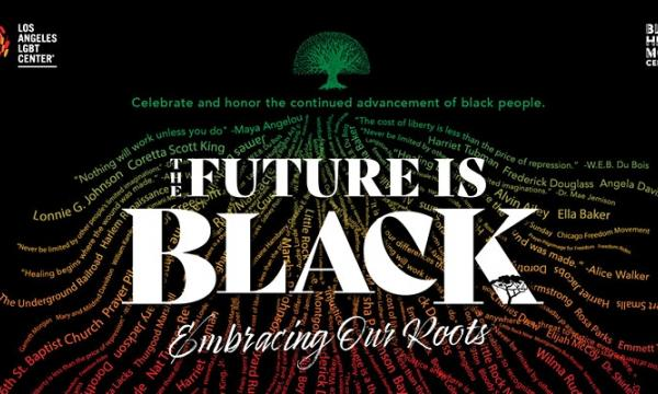 Main image for event titled The Future is Black: Embracing Our Roots - Los Angeles LGBT Center