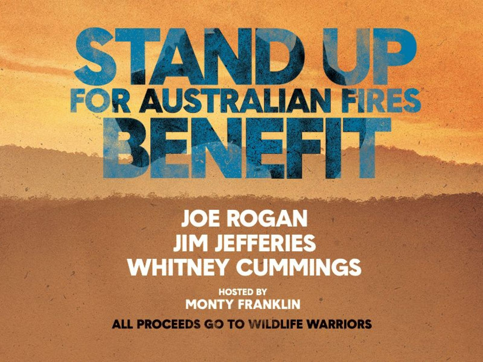 Main image for event titled Stand Up For Australian Fires Benefit w/ Joe Rogan, Jim Jefferies and Whitney Cummings