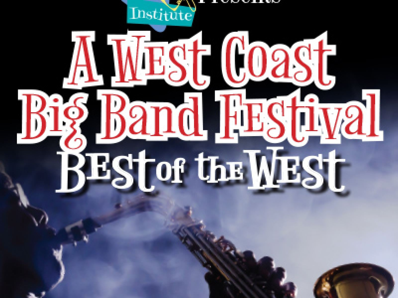 Los Angeles Jazz Institute Big Band Festival