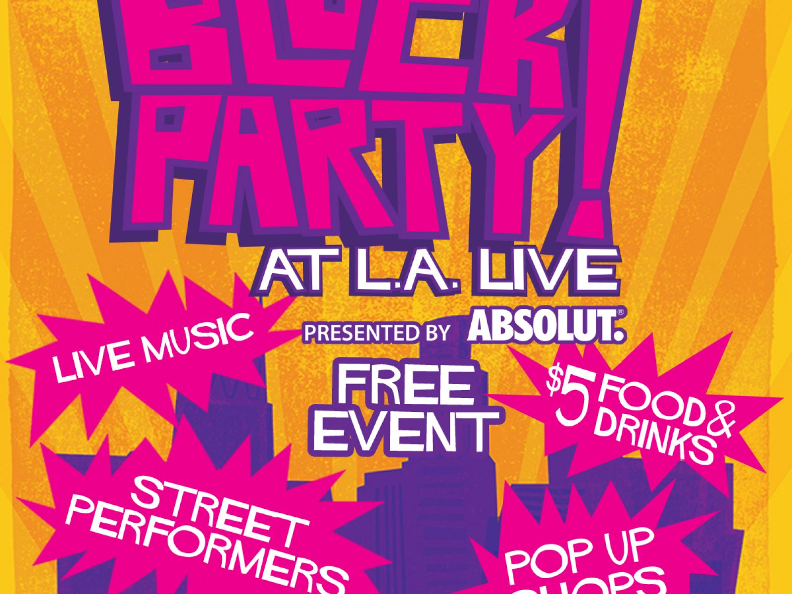 June 28 Friday Night Block Party at L.A. LIVE Presented by Absolut