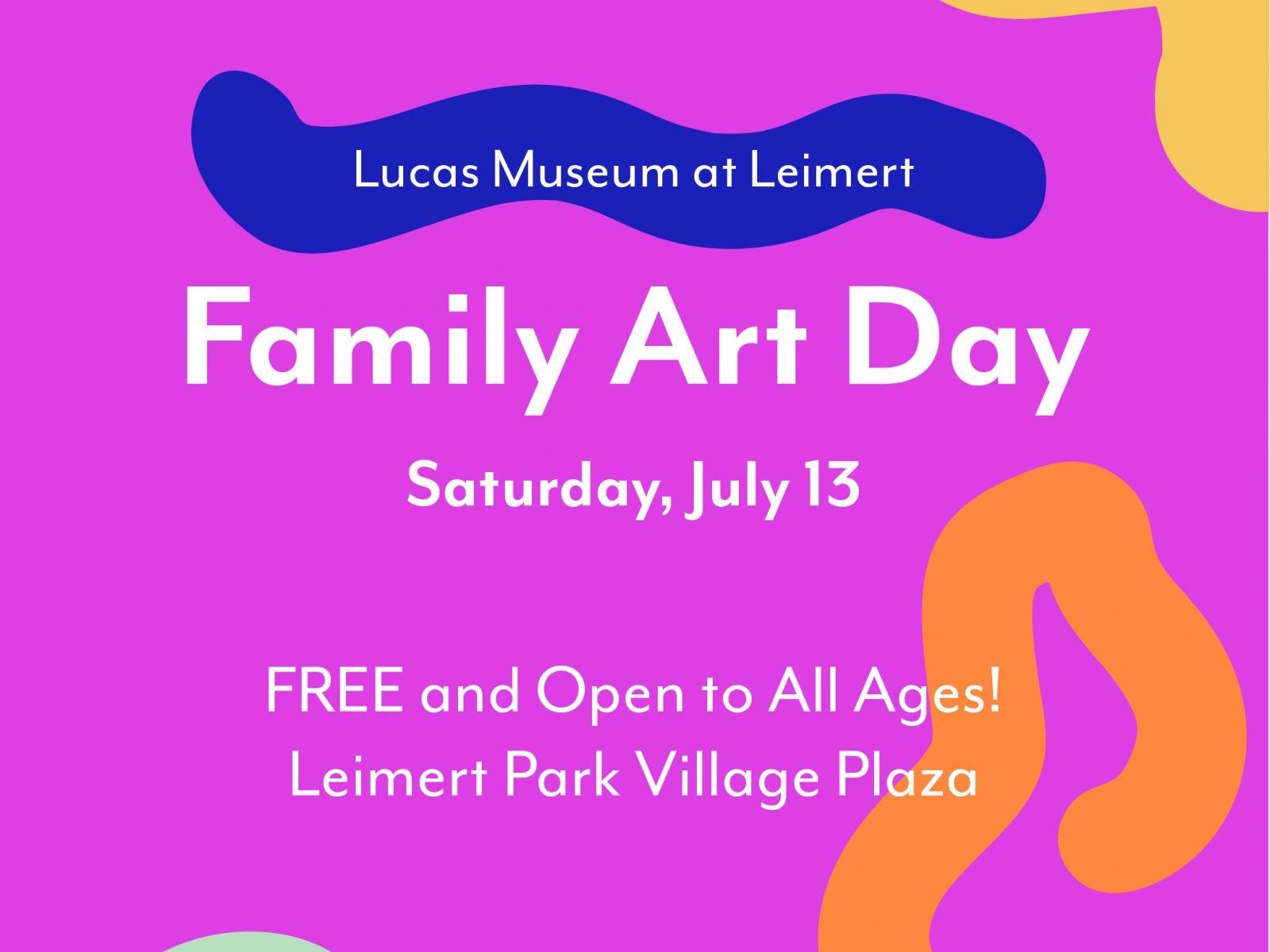 Lucas Museum at Leimert - Family Art Day