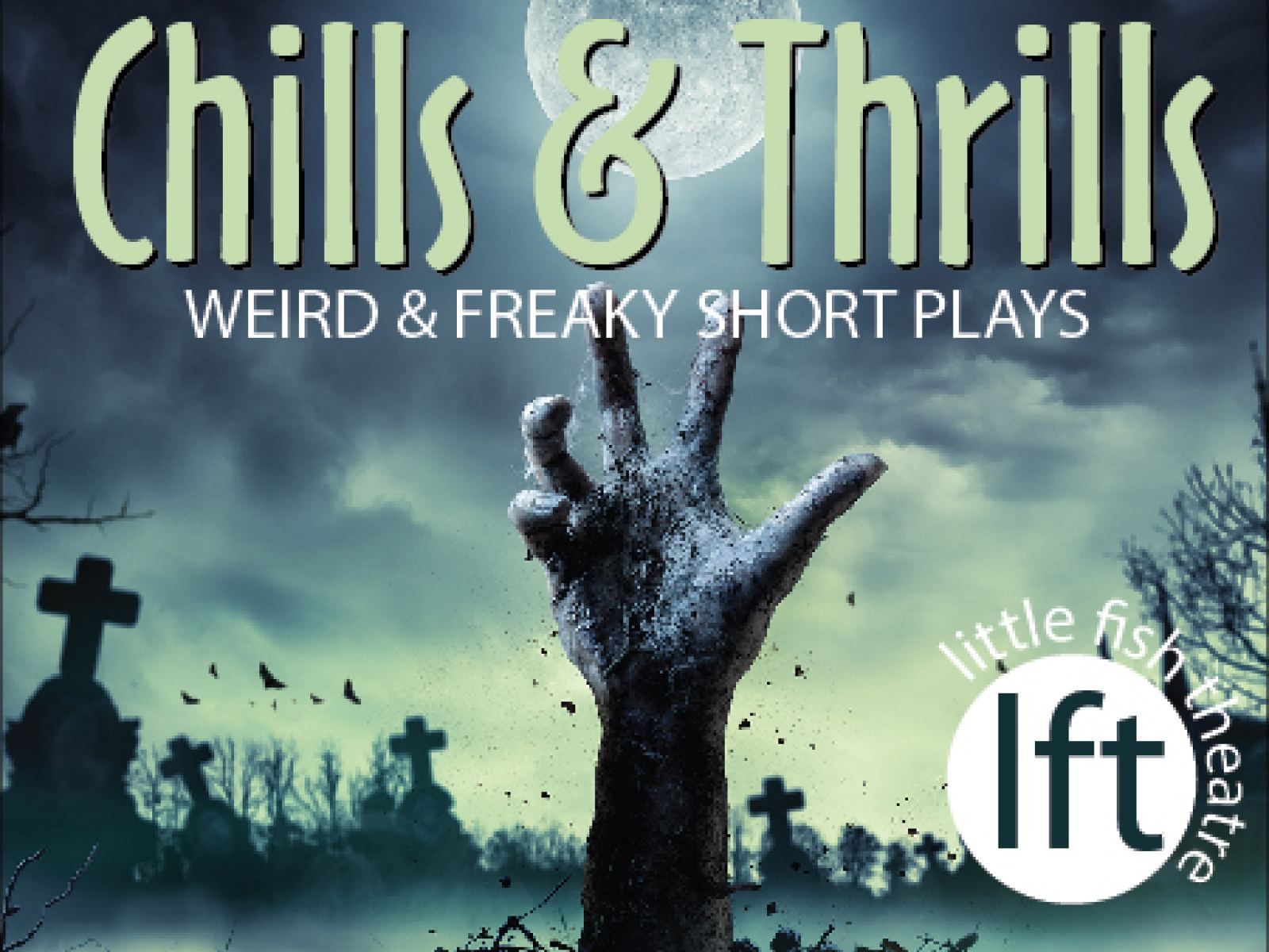 Chills & Thrills - Little Fish Theatre: Our handpicked bag of eight short plays, filled with twisted treats and tricks that scream Halloween.