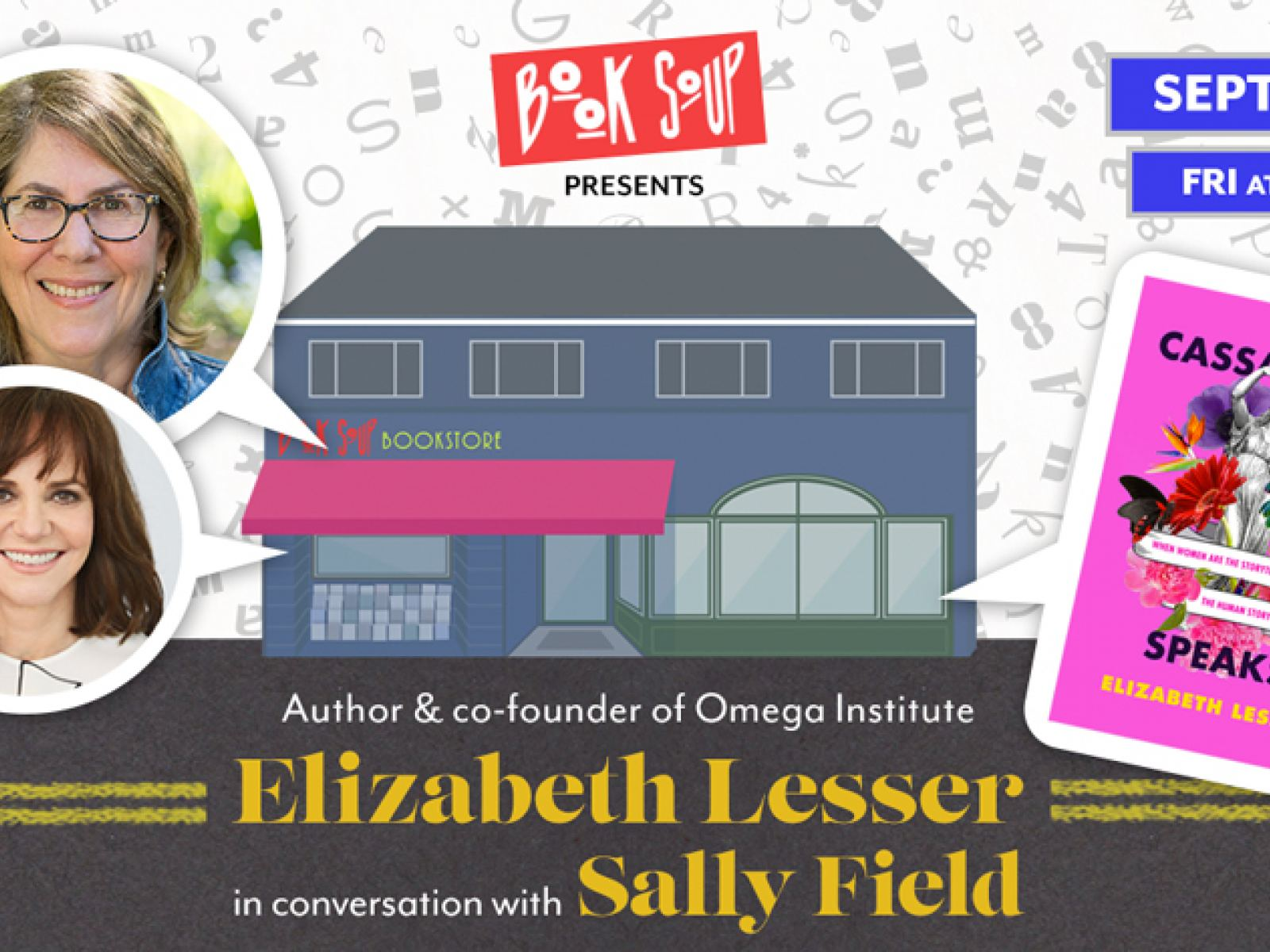 Main image for event titled Elizabeth Lesser, in conversation with Sally Field, discusses Cassandra Speaks: When Women Are the Storytellers, the Human Story Changes: by Book Soup