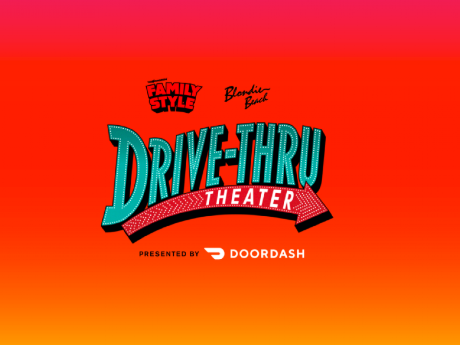 Main image for event titled Family Style Fest & Blondie Beach's Drive-Thru Theater Presented by DoorDash (OPENING NIGHT)