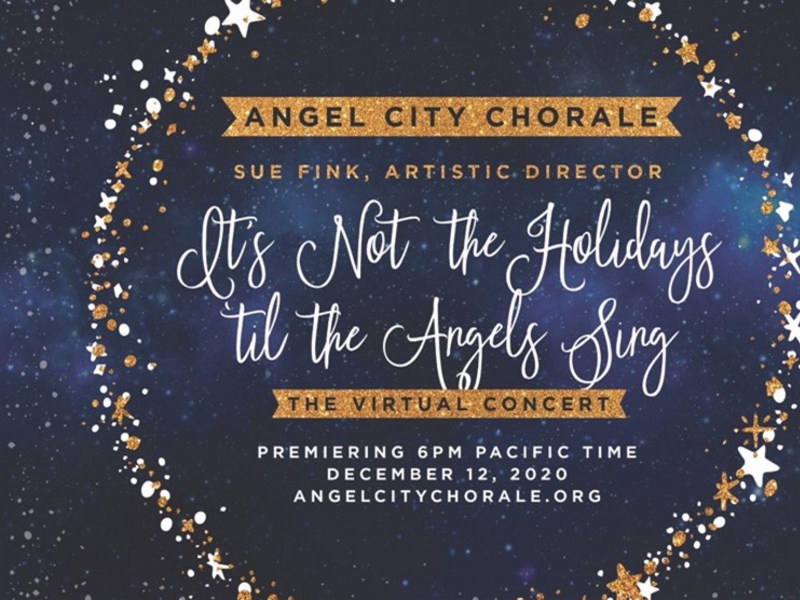 """Angel City Chorale The Virtual Concert """"It's Not the Holidays 'til the Angels Sing"""" with Sue Fink, Artistic Director is Premiering 6PM Pacific Time December 12, 2020"""